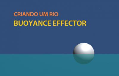 Tutorial: Criando um rio 2D no Unity usando o Buoyance Effector