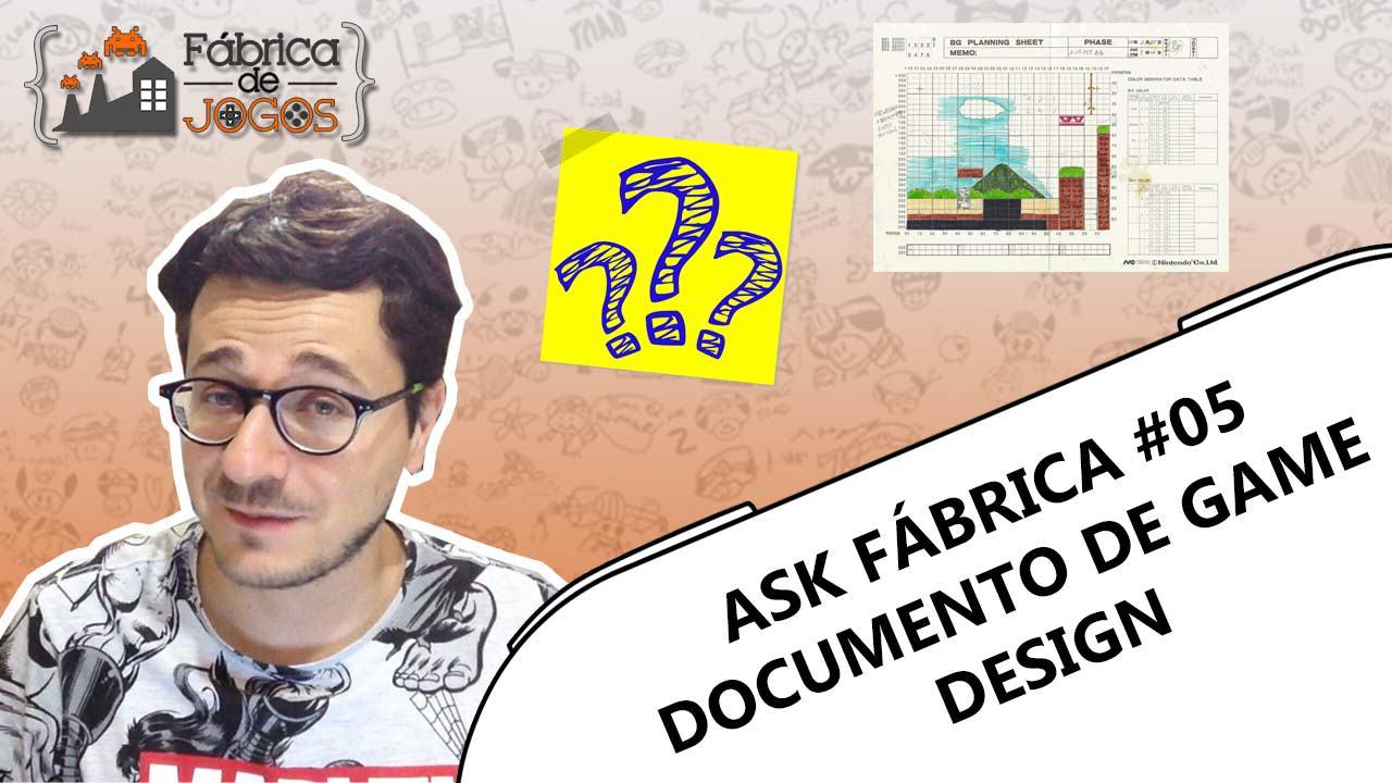Youtube: ASK Fábrica #05 – Documento de Game Design