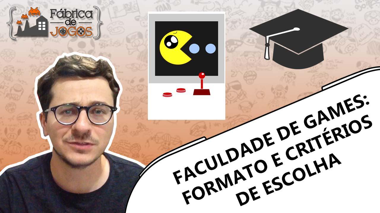 Youtube: Faculdade de Games: Como escolher e Como elas são?