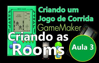 Youtube: Criando um Jogo de Corrida no GameMaker #AULA3