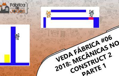VEDA Fábrica 2018 #06 – Mecânicas no Construct 2 – Parte 1 – Let It Go!