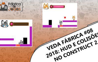 VEDA Fábrica 2018 #08 – Mecânicas Final e Início da HUD no Construct 2