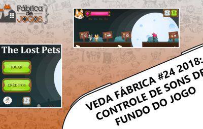 VEDA Fábrica 2018 #24 – Controle de Sons de Fundo do Jogo