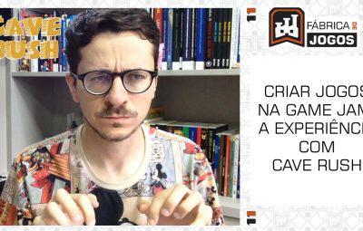 Criar Jogos para uma Game Jam: A Experiência com Cave Rush