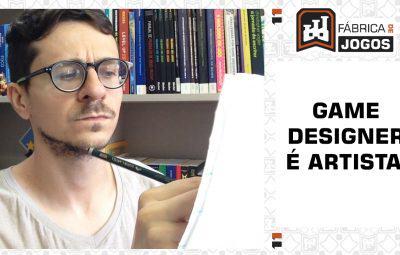 Game Designer é Artista?