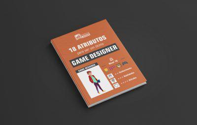 E-Book Gratuito: 18 Atributos para ser um Ótimo Game Designer