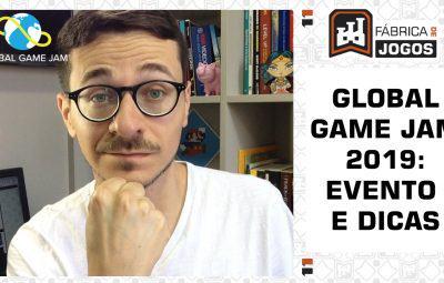 GLOBAL GAME JAM 2019: Evento e Dicas a GAME DESIGNERS