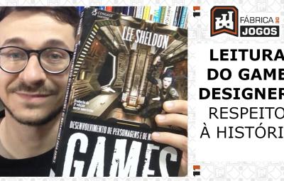 Leitura do Game Designer: Respeito à História no Roteiro de Game