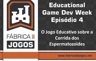 Educational Game Dev Week Episódio 4: O jogo educativo sobre a corrida dos espermatozoides