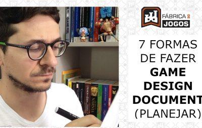 7 Formas de Planejar o seu Jogo (Game Design Document)
