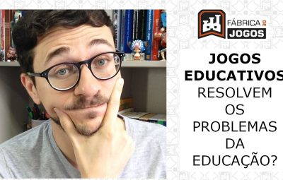 Jogos Educativos resolvem todos os Problemas da Educação?