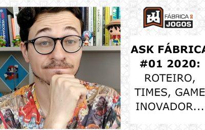 ASK Fábrica #01 2020: Roteiro, Frameworks, Jogos Inovadores, Times e outros