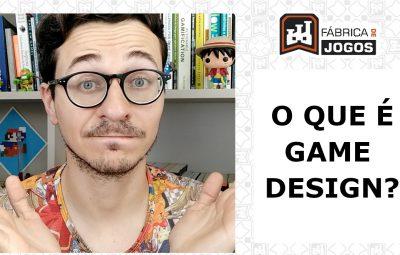 O que é Game Design?