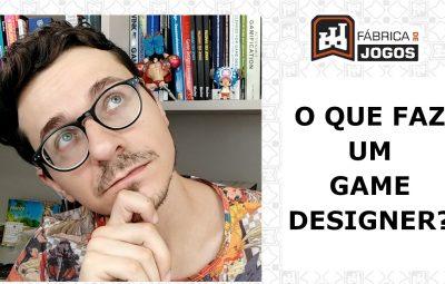 O que faz um Game Designer?