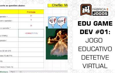 Série Edu Game Dev #01: O Jogo Educativo do Detetive Virtual
