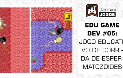 Série Edu Game Dev #05: O Jogo Educativo sobre a Corrida dos Espermatozoides