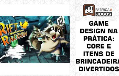 Game Design na Prática: Core Divertido e Itens de Brincadeira