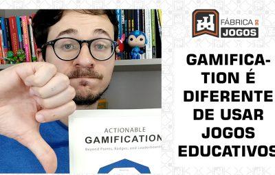 Usar jogos educativos não é aplicar gamification