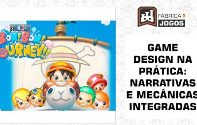 Game Design na Prática: Narrativa e Mecânicas Integradas (ONE PIECE BON! BON! JOURNEY!!)