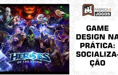 Game Design na Prática: Socialização (Heroes of The Storm)