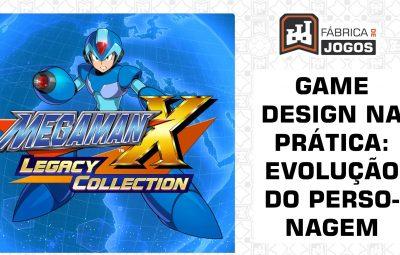 Game Design na Prática: Evolução do Personagem (Megaman X)
