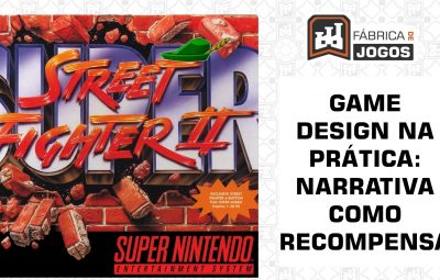 Game Design na Prática: Narrativa como Recompensa (Street Fighter II)