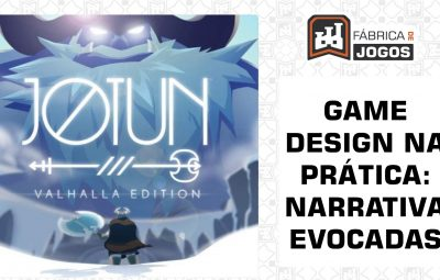 Game Design na Prática: Narrativa Evocada (Jotun Valhalla Edition)