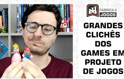 Identificando Grandes Clichês dos Games em um Projeto de Jogo