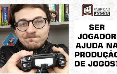 Ser Jogador ajuda a ser Desenvolvedor de Jogos Digitais?