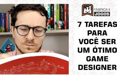 7 Tarefas para Você Ser Um Ótimo Game Designer (Projetista de Jogos)