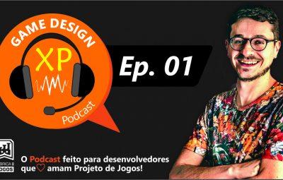 Podcast Game Design XP: Episódio 1: Como Descobri que Queria Ser Game Designer