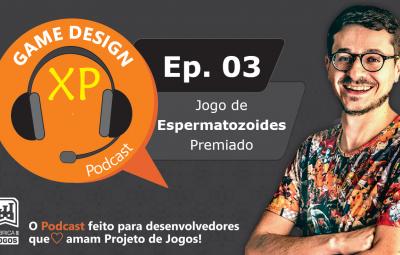 Podcast Game Design XP: Episódio 3: Jogo de Corrida de Espermatozoides Premiado e Sem Grana