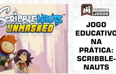 Jogo Educativo na Prática: Scribblenauts Unmasked (Português)