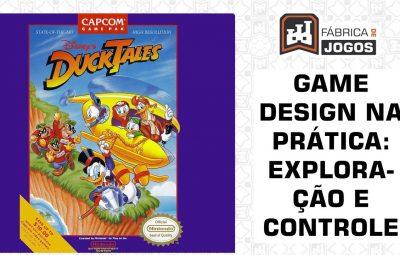 Game Design na Prática: Exploração e Controle (DuckTales)