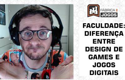 Faculdade de Games: Diferença entre Design de Games e Jogos Digitais
