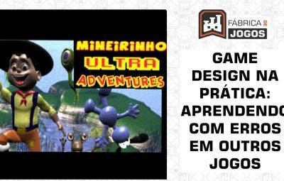 Game Design na Prática: Aprendendo com Erros (Miner Ultra Adventures)