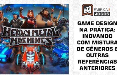 Game Design na Prática: Inovar combinando Gêneros – Heavy Metal Machines