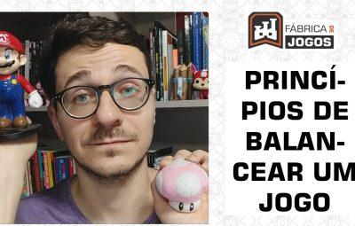 Princípios de Balancear um Jogo no Game Design (Projeto de Jogos)