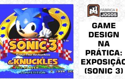 Game Design na Prática: Exposição (Sonic 3)