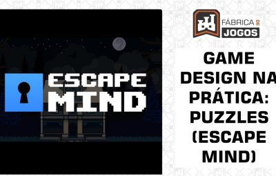 Game Design na Prática: Puzzles (Escape Mind)