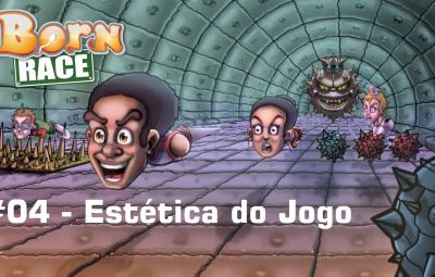 Mês Born Race – Aula 04 – Estética do Jogo no Steam (com convidados especiais)