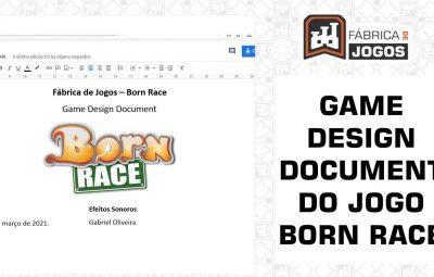 Born Race: Conheça o Game Design Document (GDD) e outros Planejamentos