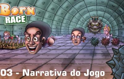 Mês Born Race – Aula 03 – Narrativa do Jogo no Steam