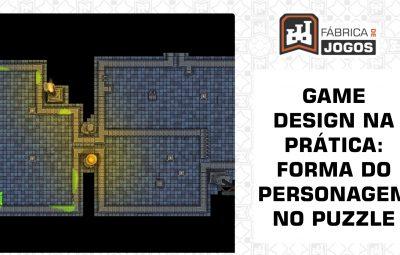 Game Design na Prática: Forma do Personagem usada no Puzzle (Dungeon Slime)