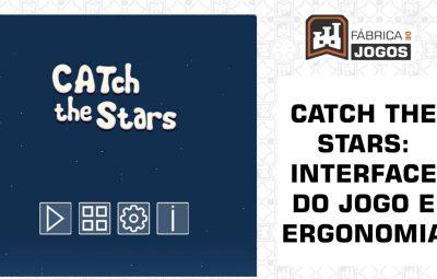 Análise Design de Jogos: CATch the Stars: Interface do Jogo (Parte 2)