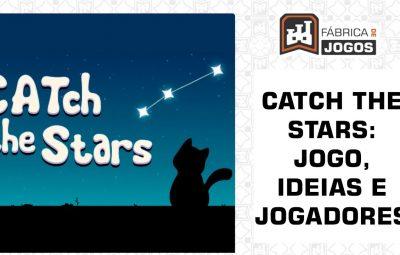 Análise do Design de Jogos: CATch the Stars: Jogo, Ideias e Jogador (Parte 1)
