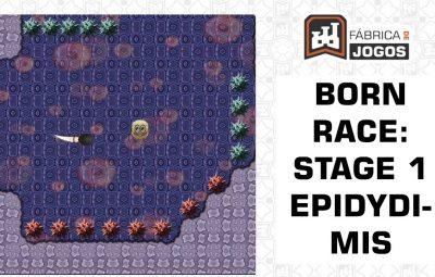 Game: Born Race – Playthrough – Fase 1 Epidídimo – Stage 1 Epidydimis