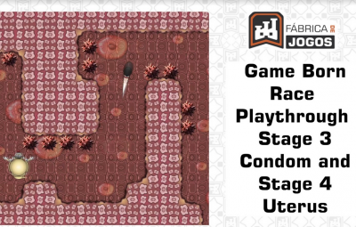 Game: Born Race – Playthrough – Stage 3 Condom and Stage 4 Uterus (Portuguese)