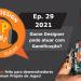 Podcast Game Design XP: Episódio 29 2021: Game Designer pode Trabalhar com Gamificação?