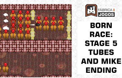 Born Race Playthrough – Fase 5 Trompas e Final do Personagem Mike (Spoiler Alert)